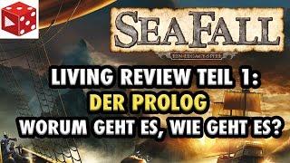 Seafall: Living Review 01: Der Prolog. Worum geht es, wie läuft es ab? Ohne Spoiler - deutsch