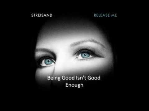 , title : 'Barbra Streisand - Being Good Isn't Good Enough'