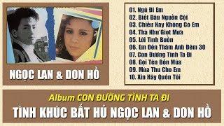 Album Ngọc Lan Don Hồ - Con Đường Tình Ta Đi - Album Nhạc Vàng Hải Ngoại Hay Nhất Tiếng Hát Ngọc Lan