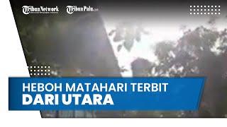 Matahari Terbit dari Utara di Jeneponto Sulawesi Selatan, BMKG Berikan Penjelasan