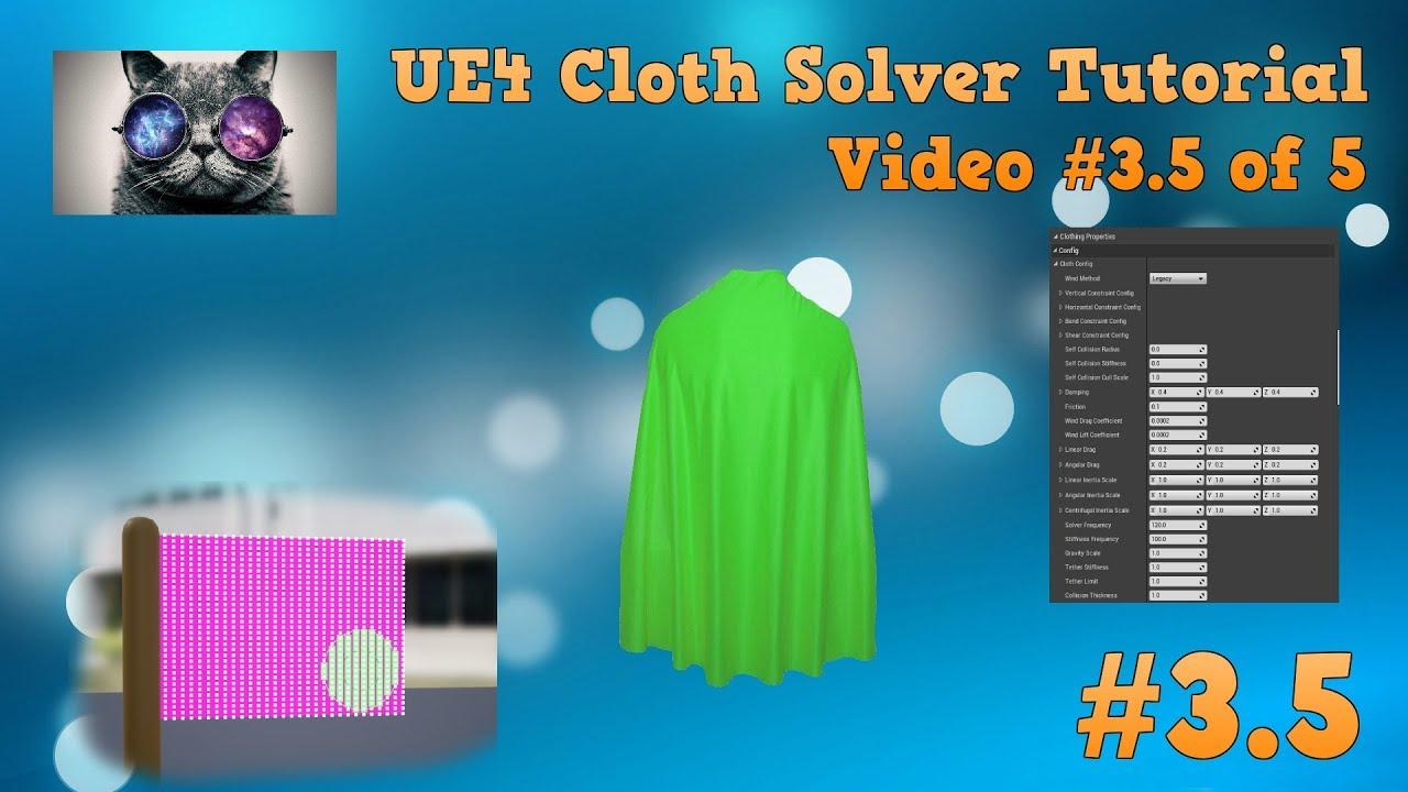 UE4 Cloth Tutorial #3.5 - Cloth Settings explained - Unreal Engine 4.16 Cloth Solver