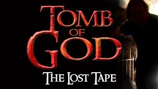 Tomb of GOD: the LOST tape