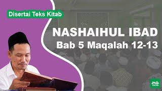 Kitab Nashaihul Ibad # Bab 5 Maqalah 12-13 # KH. Ahmad Bahauddin Nursalim