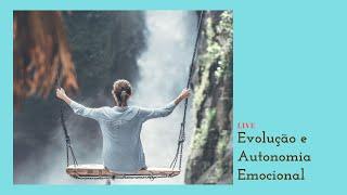 Evolução e Autonomia Emocional