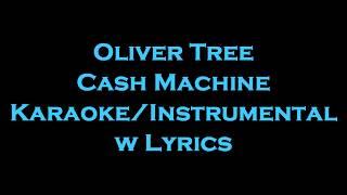 Oliver Tree   Cash Machine KaraokeInstrumental W Lyrics