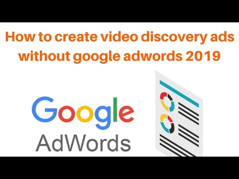 How to create video discovery ads without google adwords 2019