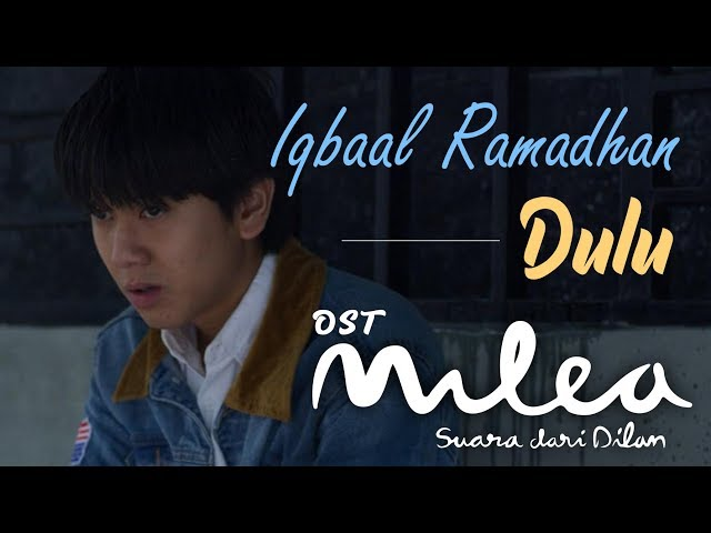 Iqbaal Ramadhan - Dulu (Official Music Video) | Ost. Milea: Suara Dari Dilan