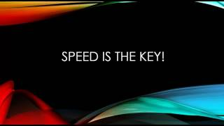 Speed is the Key!