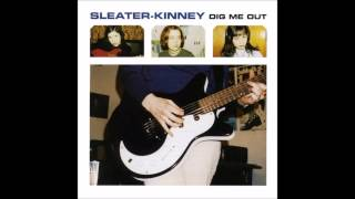 Sleater Kinney    Dig Me Out (HD)