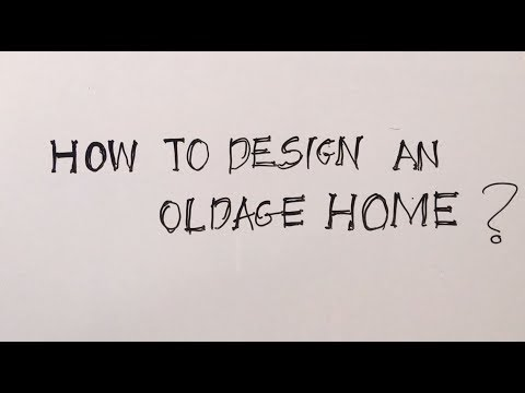 , title : 'How to design an Old Age Home? Part One