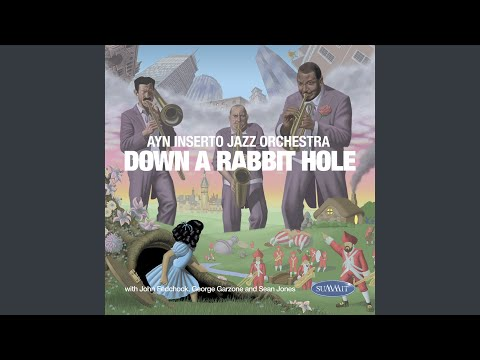 Down A Rabbit Hole online metal music video by AYN INSERTO JAZZ ORCHESTRA