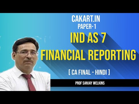 IND AS 7 by Prof CA Sanjay Welkins