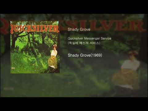 Quicksilver Messenger Service(퀵실버 메신져 서비스) - Shady Grove[Shady Grove(1969)]