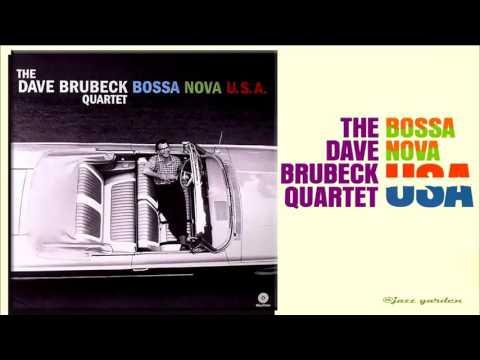 The Dave Brubeck Quartet - Bossa Nova USA