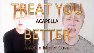 Jonatan Moser - Treat You Better (Shawn Mendes) Acapella Cover