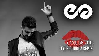 Onurr - RUJ ( Eyüp Gündüz Official Remix )