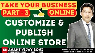 How to Customize & Publish Your Online Store - Take Your Business Online (Part-3)