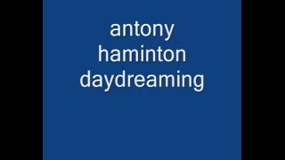 antony haminton  daydreaming
