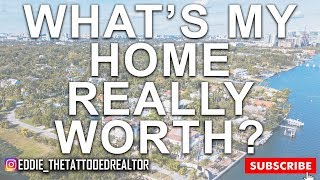 What's my home really worth? How did I determine my home's value? How much will my house sell for?