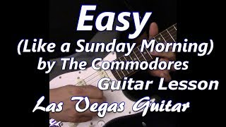 Easy (Like A Sunday Morning) By The Commodores Guitar Lesson