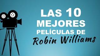 Las 10 Mejores Películas De ROBIN WILLIAMS