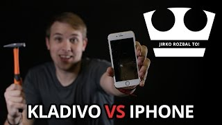 Jirko rozbal to!  - Kladivo vs iPhone
