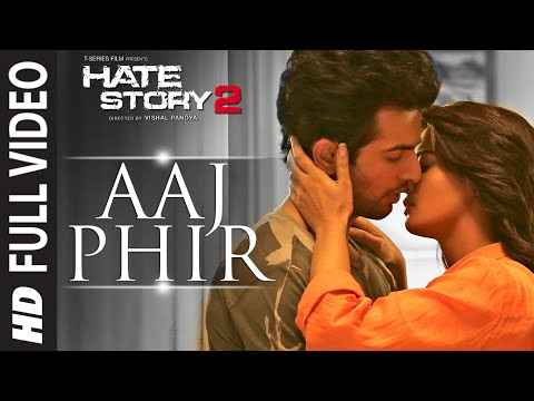 Download Aaj Phir Full Video Song | Hate Story 2 | Arijit Singh | Jay Bhanushali | Surveen Chawla HD Mp4 3GP Video and MP3