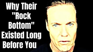Why The Narcissist Hit Rock Bottom Long Before You - Narcology unscripted #Narcissists