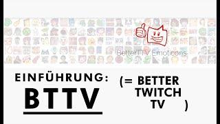 Better Twitch TV  BTTV: Animierte Emotes Und Mehr   Stand: Jänner 2019