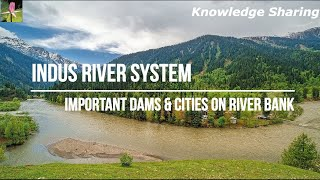 Indus River System I Important Dams I Cities on River Banks (Part 1) #Indus #Indusriversystem