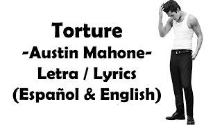 Torture - AustinMahone (Lyrics & Letra en español)