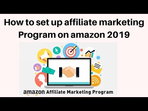 How to set up affiliate marketing Program on amazon 2019