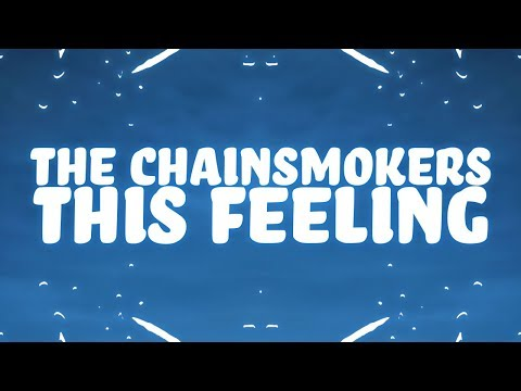 The Chainsmokers - This Feeling (Lyrics) Ft. Kelsea Ballerini 🎵