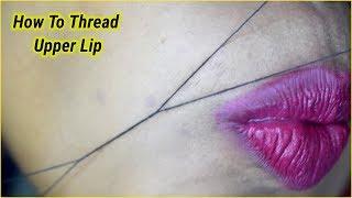 How To Thread Upper Lip At Home/Facial Hair Threading