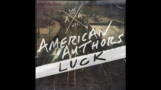 American Authors - Luck (Official Audio) ~mxms