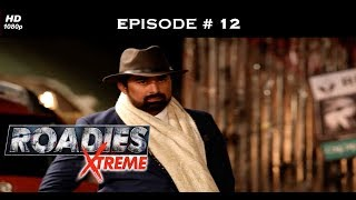Roadies Xtreme - Full Episode  12 - Win the task, win your gang!