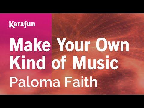 Karaoke Make Your Own Kind of Music - Paloma Faith *