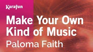Karaoke Make Your Own Kind Of Music   Paloma Faith *