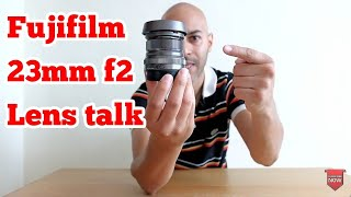 Fujifilm 23mm f2 Lens talk