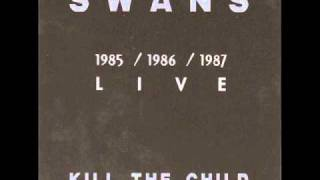 Swans - Kill The Child - Blind Love