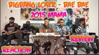 BIGBANG   'LOSER' + 'BAE BAE' + '뱅뱅뱅(BANG BANG BANG)' In 2015 MAMA ReactionReview