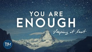 """""""You Are Enough"""" 