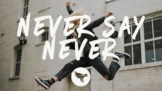Draper   Never Say Never (Lyrics) Feat. Hannah Jane Lewis