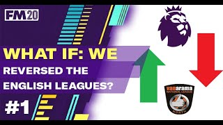 What if we reversed English Football? | ep1