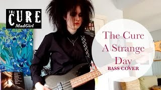 The Cure - A Strange Day Bass Cover V2| TheCureMadGirl