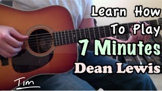 Dean Lewis 7 Minutes Guitar Lesson, Chords, And Tutorial