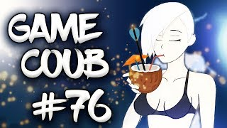 🔥 Game Coub #76  Best video game moments