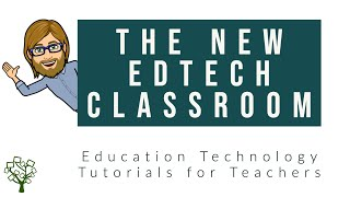 Education Technology Tutorials | The New EdTech Classroom Channel Introduction