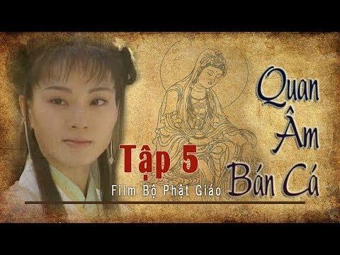Quan Âm Bán Cá Tập 5, Phim Phật Giáo, Pháp Âm HD