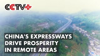 China's Expressways Drive Prosperity in Remote Areas